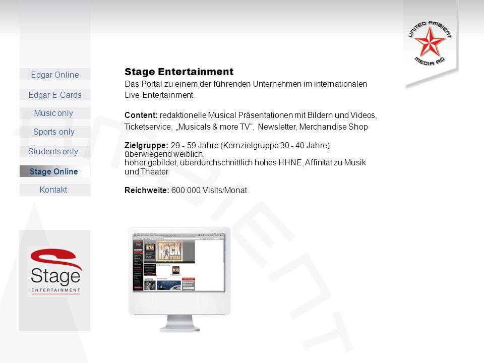 Edgar Online Music only Sports only Students only Kontakt Edgar E-Cards Stage Online Stage Entertainment Das Portal zu einem der führenden Unternehmen im internationalen Live-Entertainment.