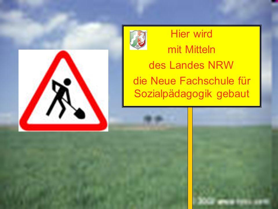 Hier wird mit Mitteln des Landes NRW die Neue Fachschule für Sozialpädagogik gebaut