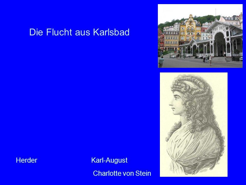 Die Flucht aus Karlsbad Herder Karl-August Charlotte von Stein