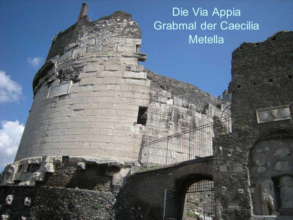 Die Via Appia Grabmal der Caecilia Metella