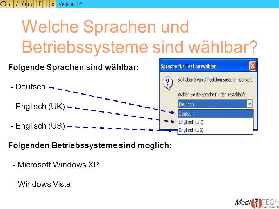 Version 1.2 Folgende Sprachen sind wählbar: - Deutsch - Englisch (UK) - Englisch (US) Folgenden Betriebssysteme sind möglich: - Microsoft Windows XP -