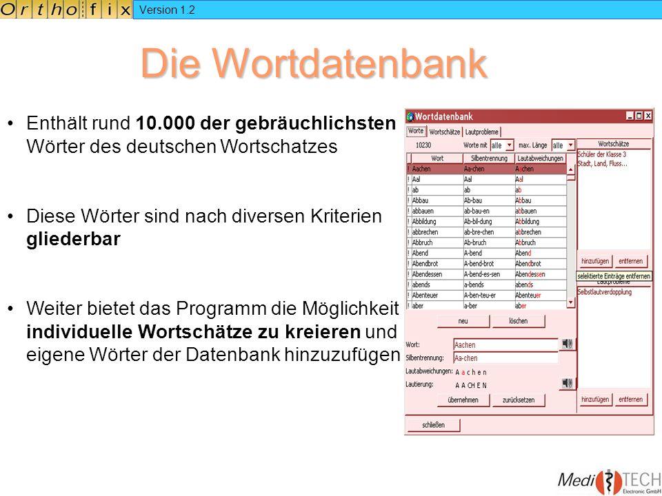 Version 1.2 Enthält rund 10.000 der gebräuchlichsten Wörter des deutschen Wortschatzes Diese Wörter sind nach diversen Kriterien gliederbar Weiter bie