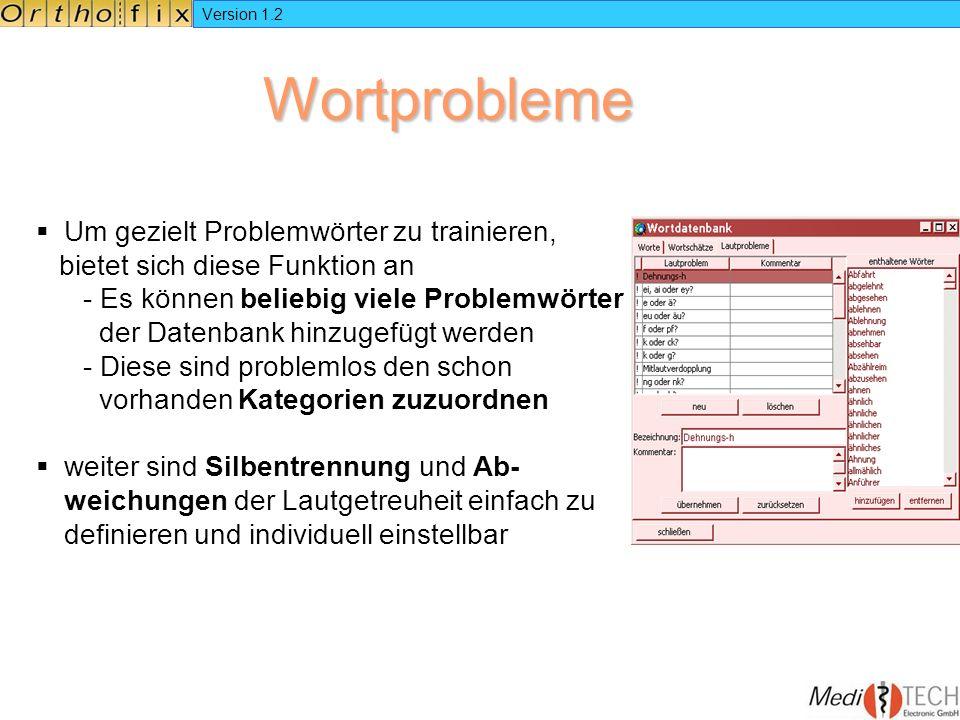 Version 1.2 Wortprobleme Um gezielt Problemwörter zu trainieren, bietet sich diese Funktion an - Es können beliebig viele Problemwörter der Datenbank