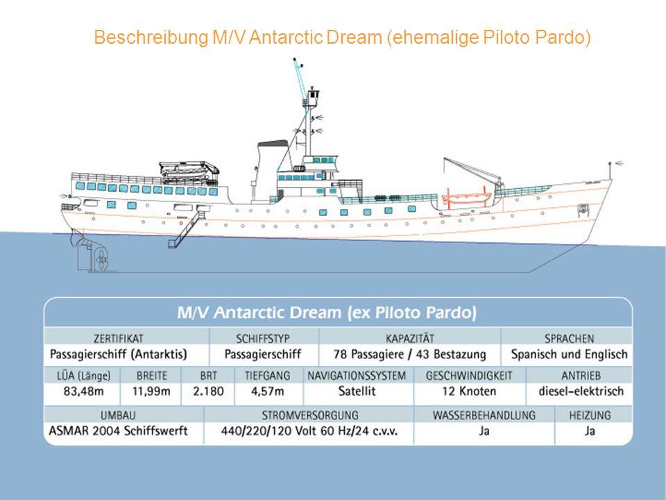 Beschreibung M/V Antarctic Dream (ehemalige Piloto Pardo)