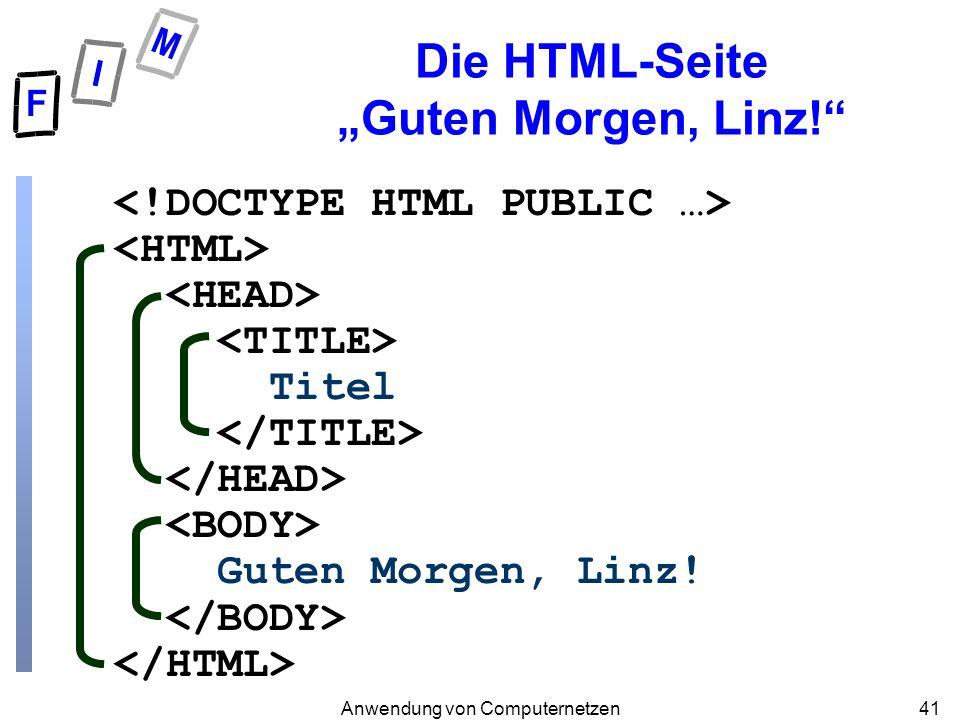 M.Jöbstl41Anwendung von Computernetzen Titel Guten Morgen, Linz! Die HTML-Seite Guten Morgen, Linz!