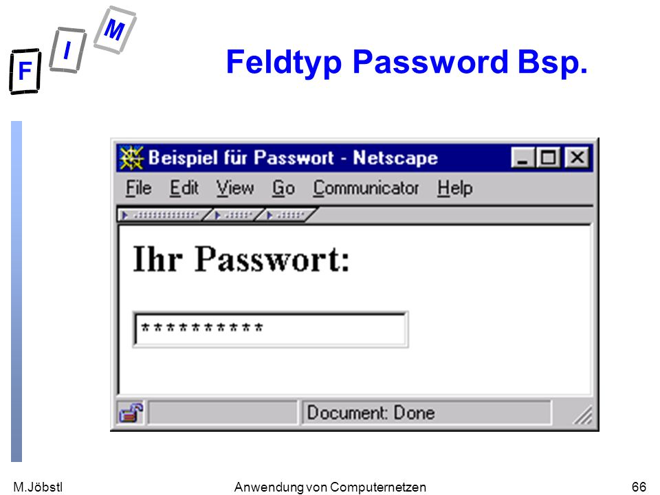 M.Jöbstl66Anwendung von Computernetzen Feldtyp Password Bsp.