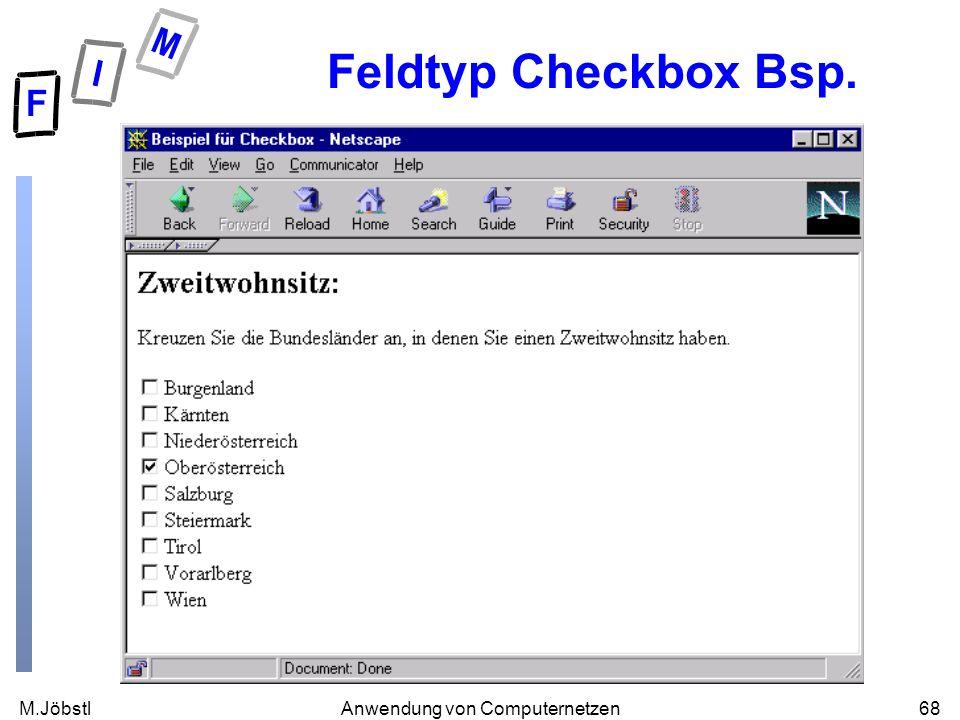 M.Jöbstl68Anwendung von Computernetzen Feldtyp Checkbox Bsp.
