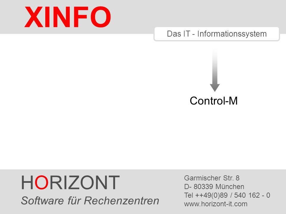 HORIZONT 2 XINFO ® XINFO und Control-M General Job Definitionen Scheduling und Execution Parameters Resources Conditions ON PGMST bzw.