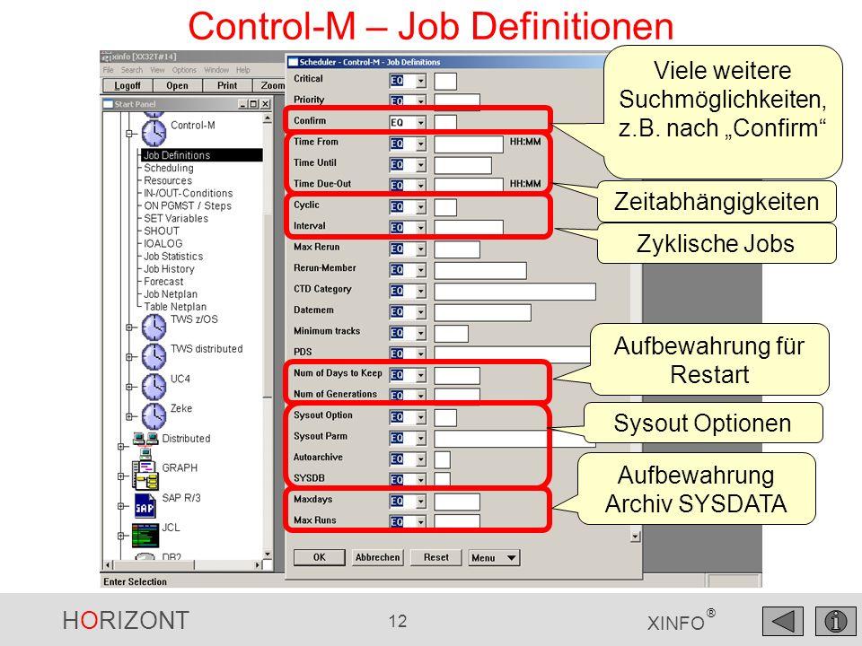 HORIZONT 13 XINFO ® Control-M – Scheduling, Calendar Suche alle Jobs, die einen Kalender verwenden (NB = not blank)