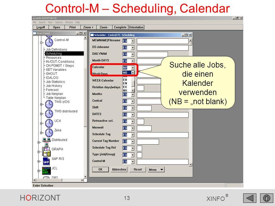 HORIZONT 14 XINFO ® Control-M – Scheduling, Calendar Kalender Die Jobs DAILYNAM Weitere Scheduling Parameter