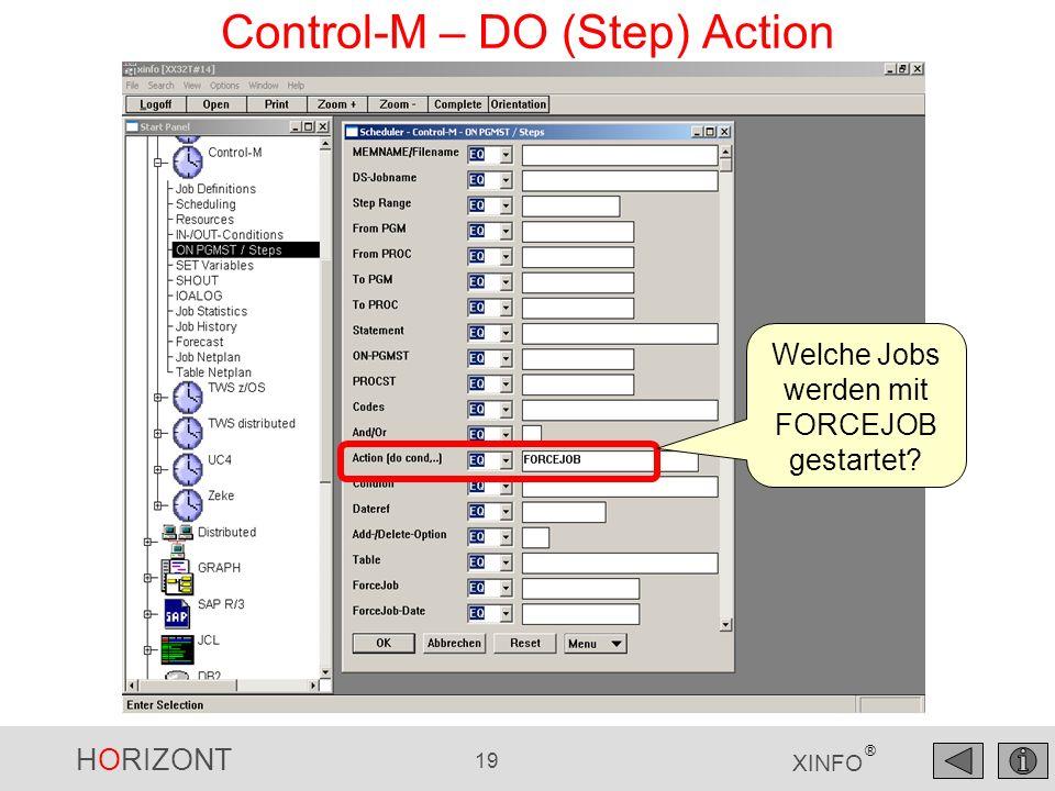 HORIZONT 20 XINFO ® Control-M – DO (Step) Action Die Jobs Die Auslöser Die Action