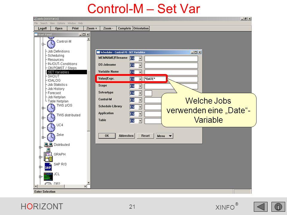 HORIZONT 22 XINFO ® Control-M – Set Var Mit Verwendung von Date-Variablen Die Jobs