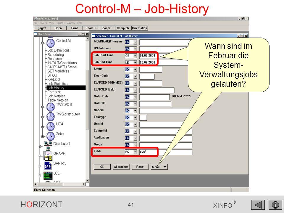 HORIZONT 42 XINFO ® Control-M – Job-History Die Jobs Start / Ende Status, Return- Code, Dauer, etc.