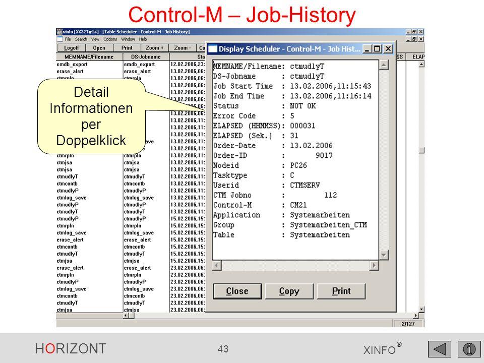 HORIZONT 44 XINFO ® Control-M – Job-History, IOALOG Basis ist das Log von allen Control-M Systemen (distributed und z/OS)