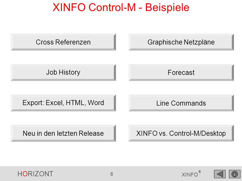 HORIZONT 7 XINFO ® Control-M – Job Definitionen Suche alle Jobs in Tables T* mit Owner ctm* Suche alle Jobs in Tables T* mit Owner ctm*