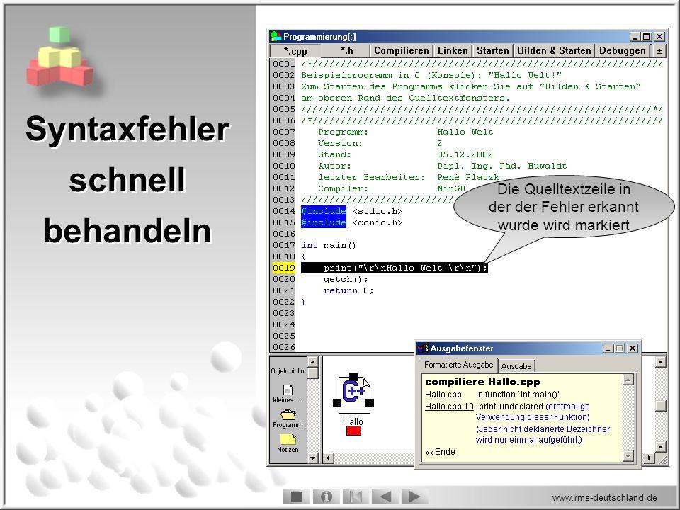 www.rms-deutschland.de Die Quelltextzeile in der der Fehler erkannt wurde wird markiert Syntaxfehler schnell behandeln