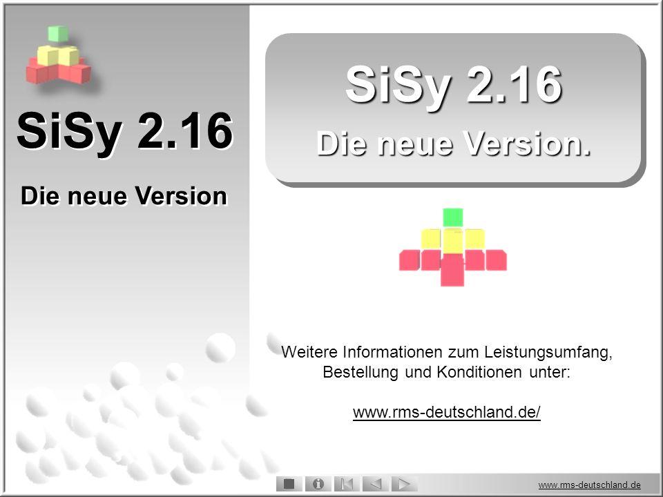 www.rms-deutschland.de SiSy 2.16 Die neue Version.