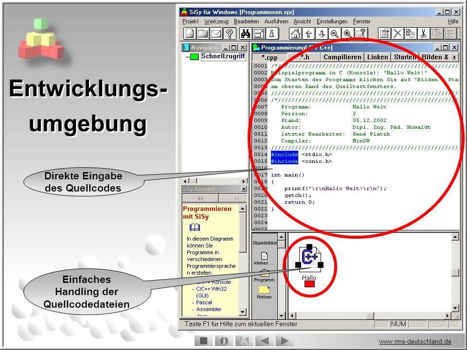 www.rms-deutschland.de Entwicklungs- umgebung Einfaches Handling der Quellcodedateien Direkte Eingabe des Quellcodes