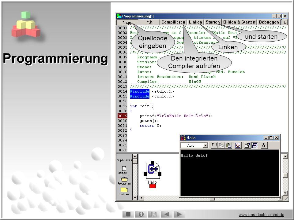 www.rms-deutschland.de Quellcode eingeben Den integrierten Compiler aufrufen Linken und starten Programmierung