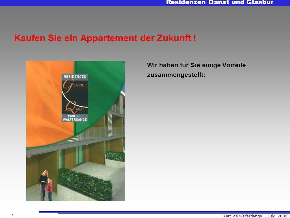 Parc de Walferdange, July, 2008 Residenzen Qanat und Glasbur 1 Kaufen Sie ein Appartement der Zukunft .