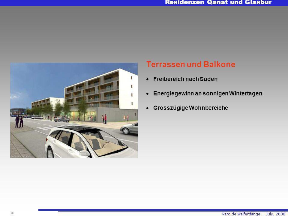 Parc de Walferdange, July, 2008 Residenzen Qanat und Glasbur 10 Terrassen und Balkone Freibereich nach Süden Energiegewinn an sonnigen Wintertagen Grosszügige Wohnbereiche