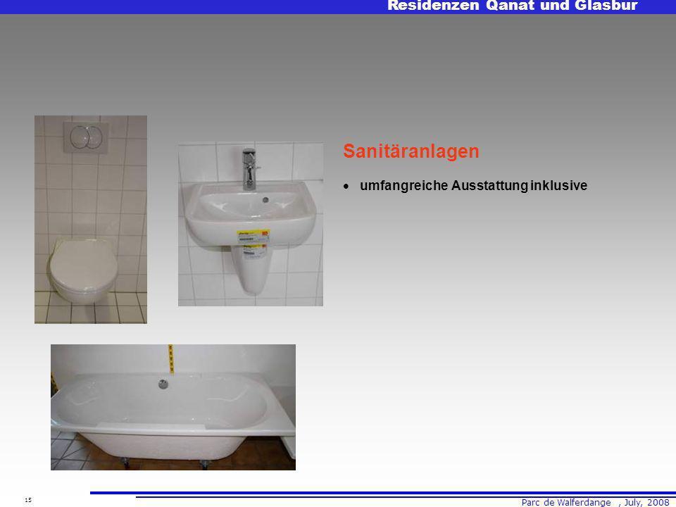 Parc de Walferdange, July, 2008 Residenzen Qanat und Glasbur 15 Sanitäranlagen umfangreiche Ausstattung inklusive