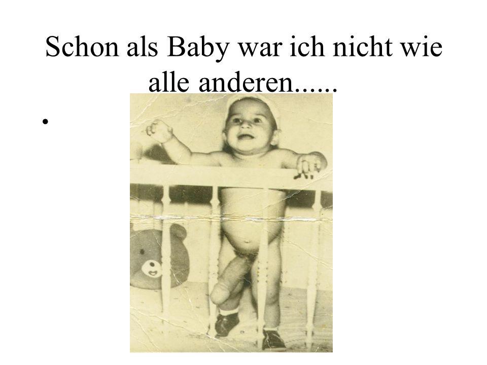 Schon als Baby war ich nicht wie alle anderen......