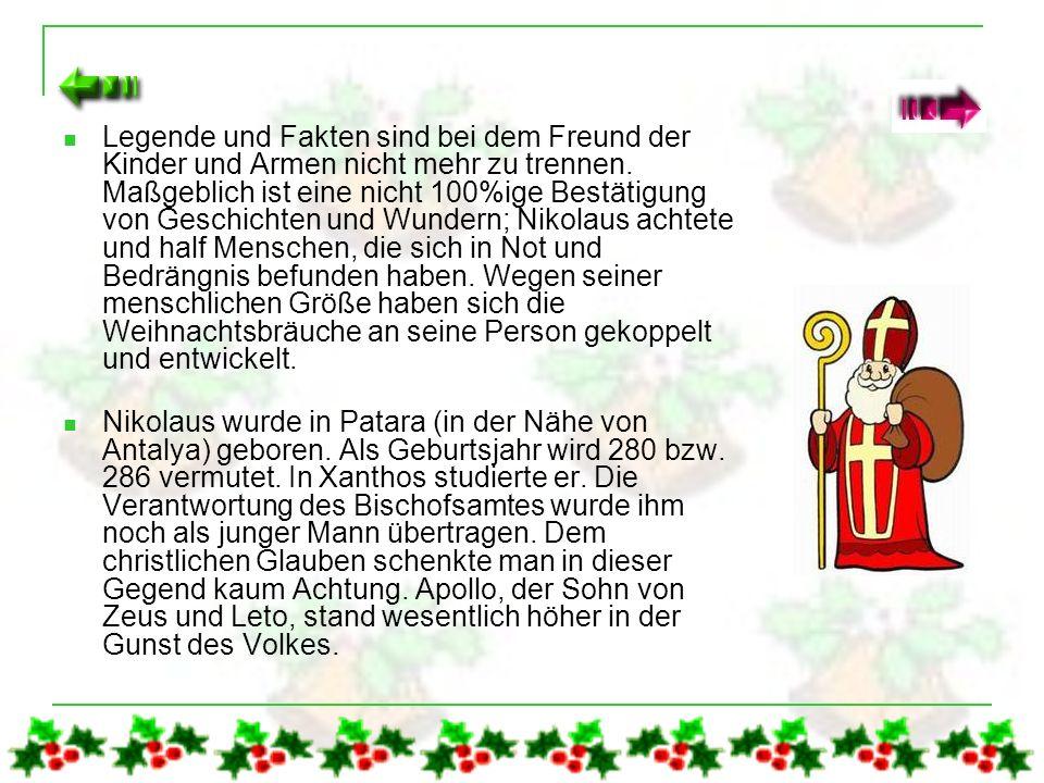 Der Nikolaus - Geschichte und Brauchtum Seit 1555 ist Nikolaus als Gabenbringer der Kinder belegt. Der evangelische Theologe Kirchmeyer schrieb: