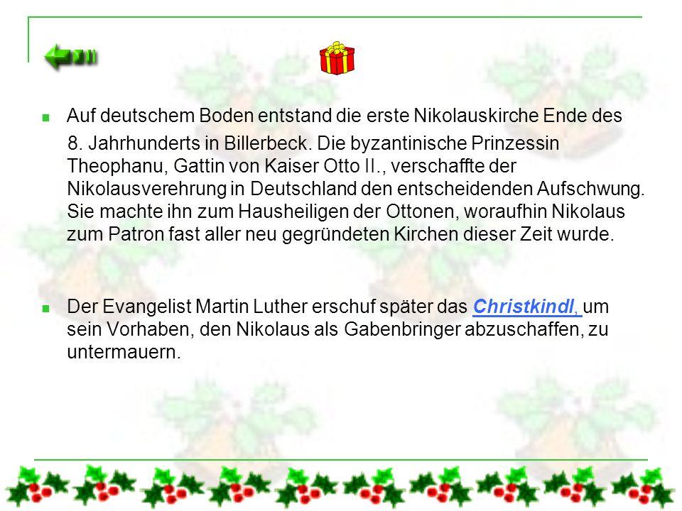 Ab 17. Jht. grassiert der Brauch, dass der Nikolaus mit einem Begleiter (später wurde daraus der Krampus) die Kinder beschenkte oder auch schon mal we