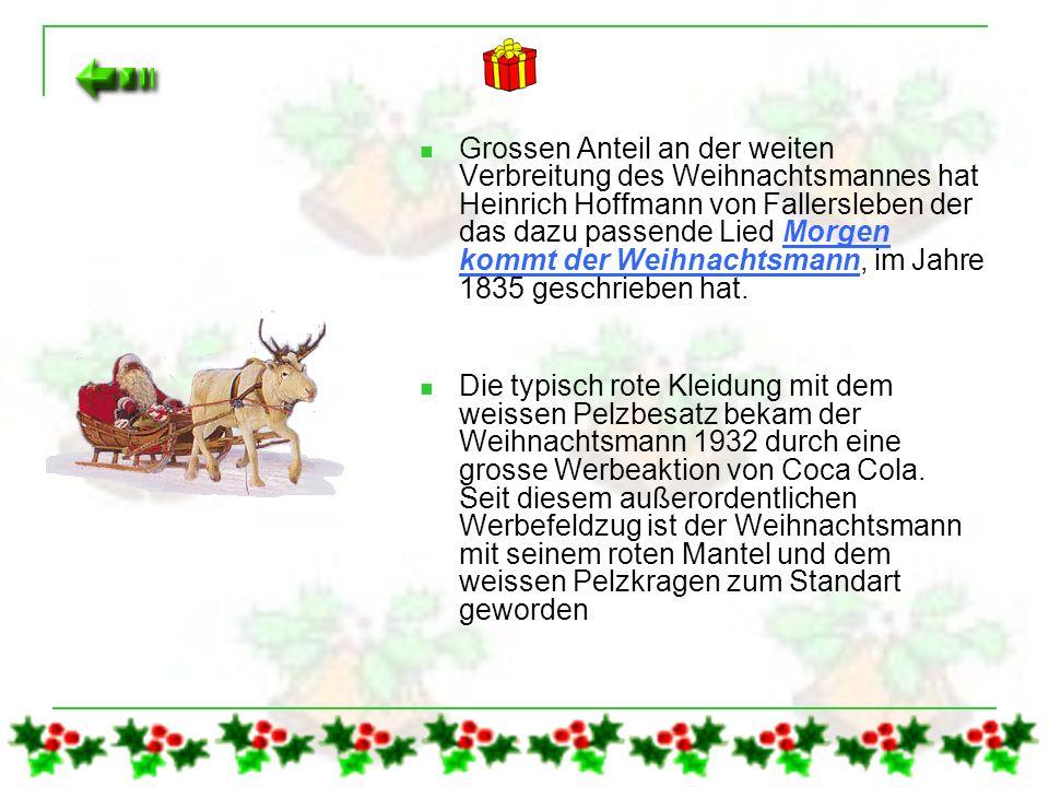 Der Weihnachtsmann Der Weihnachtsmann tauchte als Wort das erste mal im 18 Jahrhundert auf. Bis dahin hatte weiterhin das Christkindl die Gaben gebrac