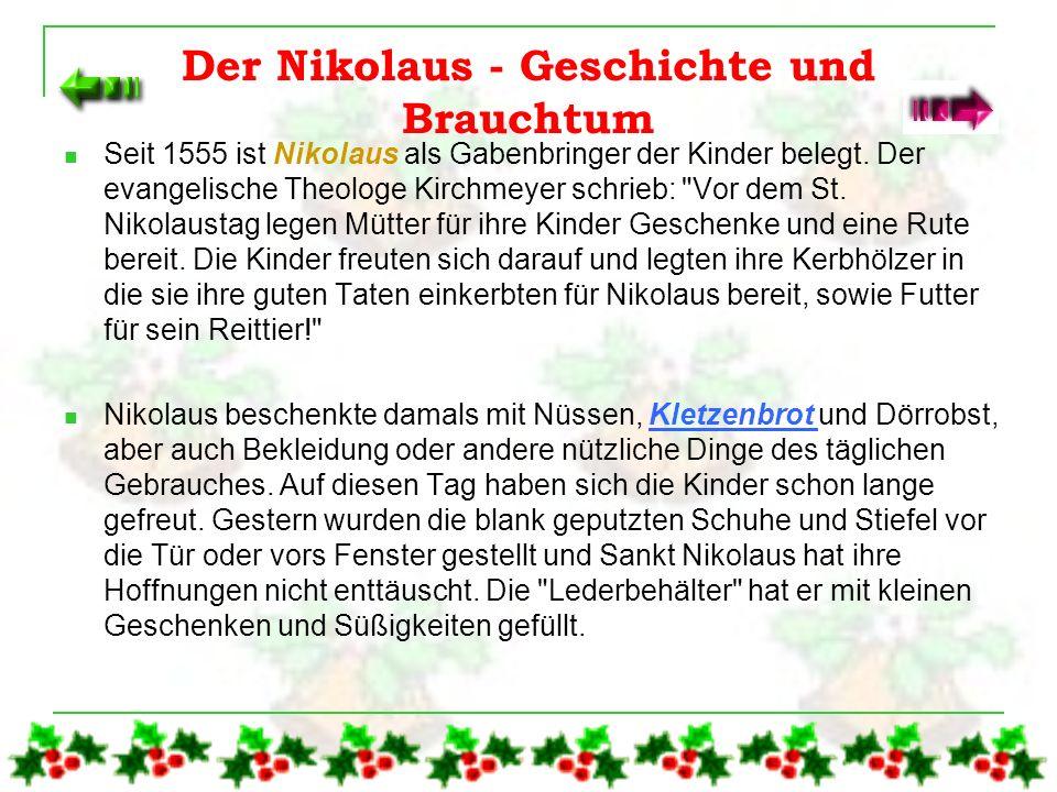Es bringt die Geschenke heimlich in der Dämmerung des 24. Dezembers und wenn man genau hinhört, kann man sein silbernes Glöckchen läuten hören. Das is