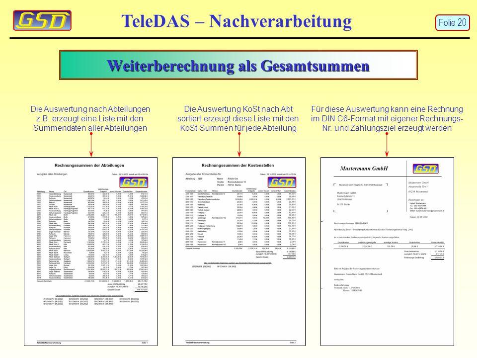 Weiterberechnung als Gesamtsummen TeleDAS – Nachverarbeitung Die Auswertung nach Abteilungen z.B.