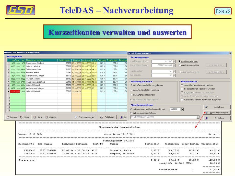 Kurzzeitkonten verwalten und auswerten TeleDAS – Nachverarbeitung Folie 26