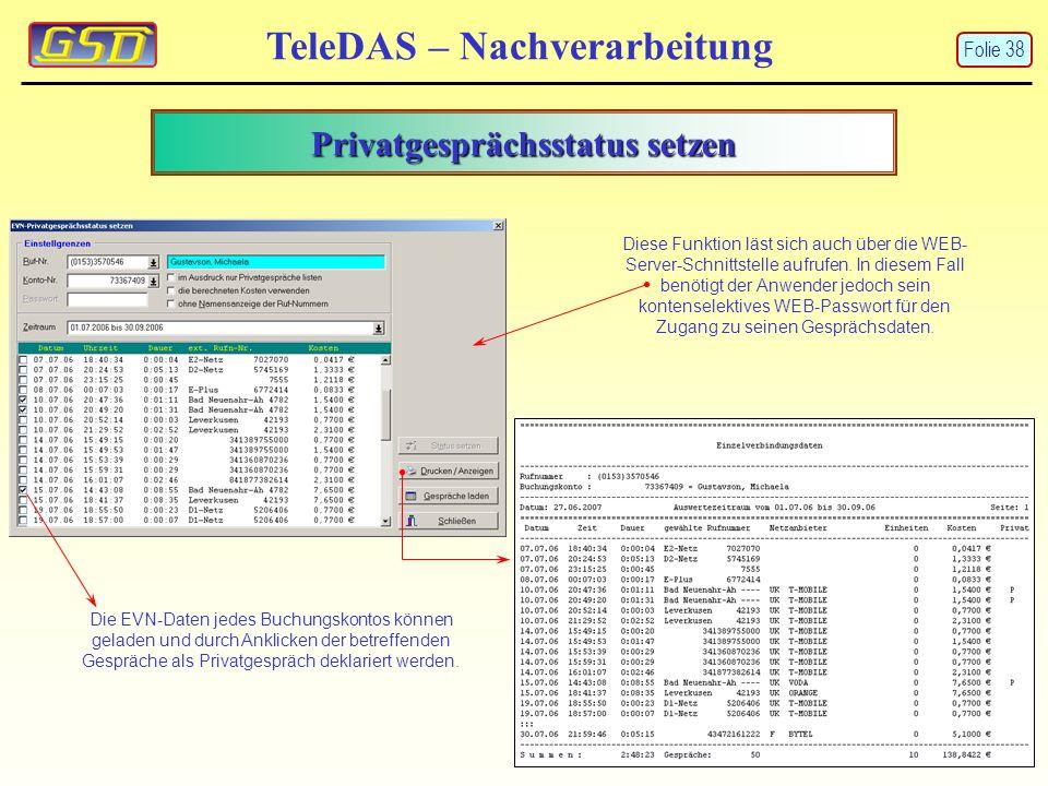 Privatgesprächsstatus setzen TeleDAS – Nachverarbeitung Die EVN-Daten jedes Buchungskontos können geladen und durch Anklicken der betreffenden Gespräche als Privatgespräch deklariert werden.