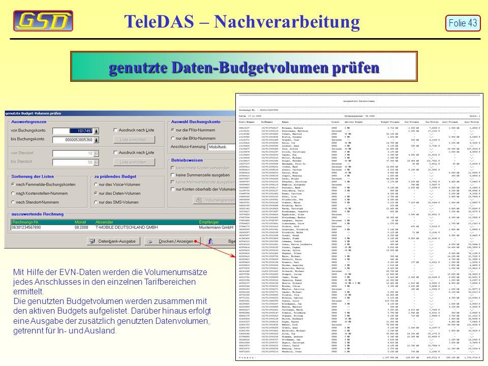 genutzte Daten-Budgetvolumen prüfen TeleDAS – Nachverarbeitung Mit Hilfe der EVN-Daten werden die Volumenumsätze jedes Anschlusses in den einzelnen Tarifbereichen ermittelt.