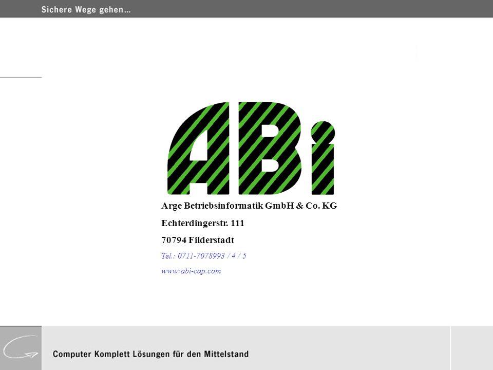 Arge Betriebsinformatik GmbH & Co. KG Echterdingerstr. 111 70794 Filderstadt Tel.: 0711-7078993 / 4 / 5 www:abi-cap.com