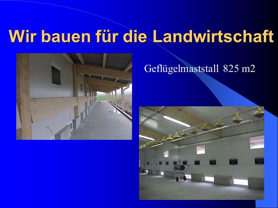 Wir bauen für die Landwirtschaft Geflügelmaststall 825 m2