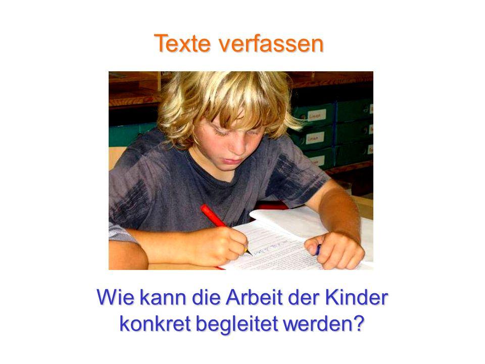 Wie kann die Arbeit der Kinder konkret begleitet werden? Texte verfassen