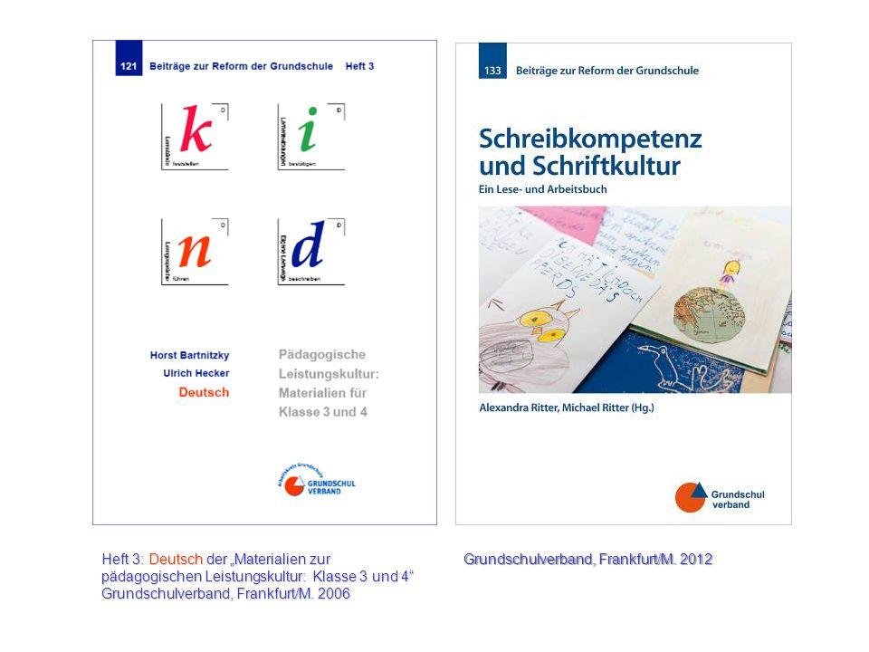 Heft 3: Deutsch der Materialien zur pädagogischen Leistungskultur: Klasse 3 und 4 Grundschulverband, Frankfurt/M. 2006 Grundschulverband, Frankfurt/M.