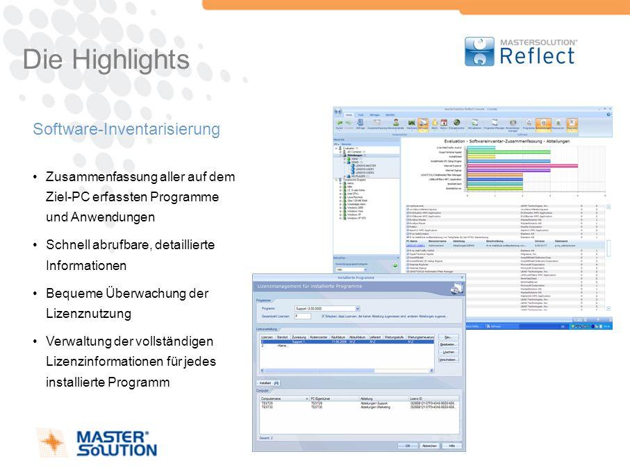 Die Highlights Software-Inventarisierung Zusammenfassung aller auf dem Ziel-PC erfassten Programme und Anwendungen Schnell abrufbare, detaillierte Inf