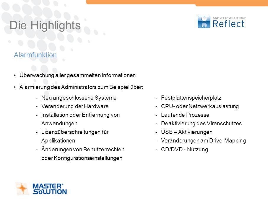 Die Highlights Alarmfunktion Überwachung aller gesammelten Informationen Alarmierung des Administrators zum Beispiel über: -Neu angeschlossene Systeme