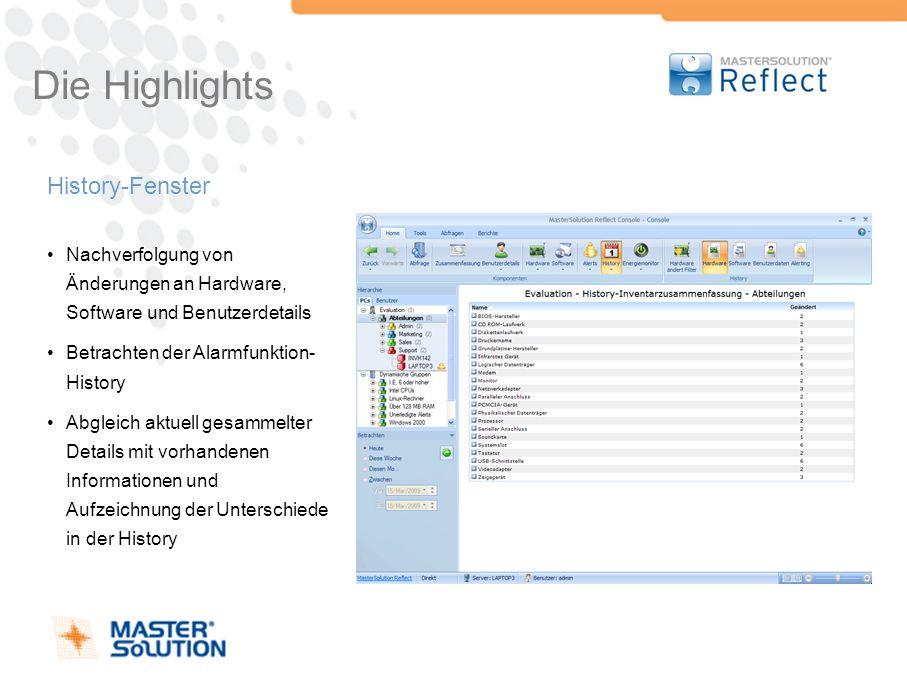 Die Highlights History-Fenster Nachverfolgung von Änderungen an Hardware, Software und Benutzerdetails Betrachten der Alarmfunktion- History Abgleich