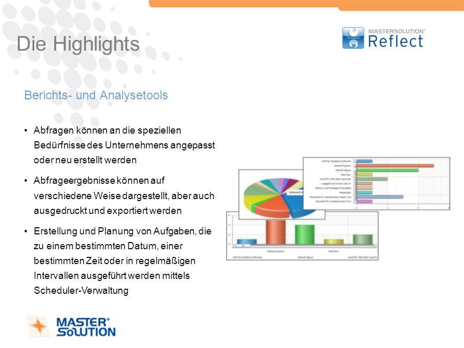 Die Highlights Berichts- und Analysetools Abfragen können an die speziellen Bedürfnisse des Unternehmens angepasst oder neu erstellt werden Abfrageerg