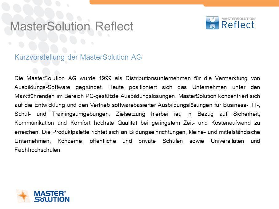 Kurzvorstellung der MasterSolution AG Die MasterSolution AG wurde 1999 als Distributionsunternehmen für die Vermarktung von Ausbildungs-Software gegrü