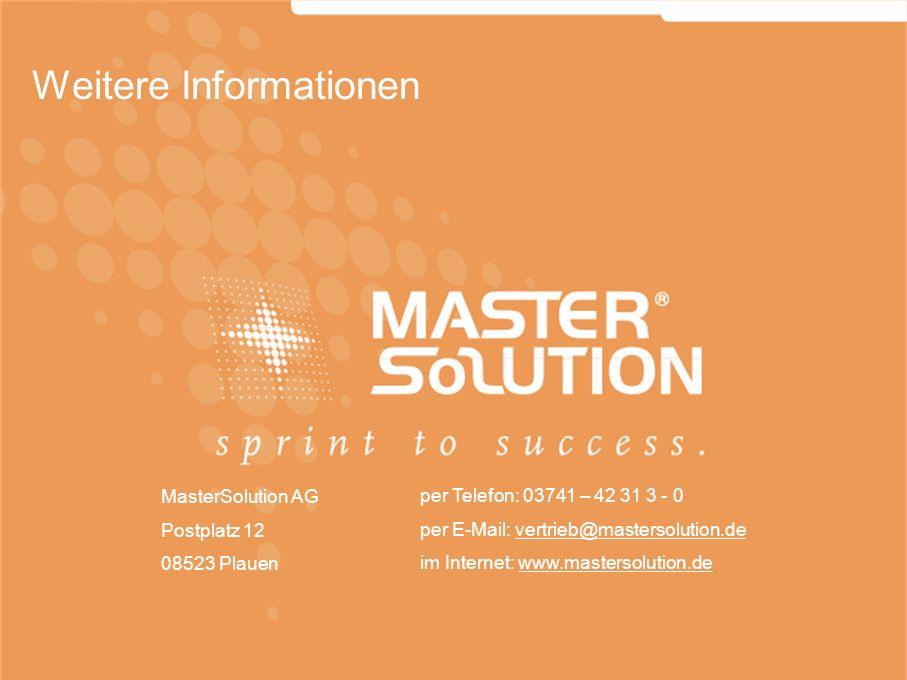 MasterSolution AG Postplatz 12 08523 Plauen per Telefon: 03741 – 42 31 3 - 0 per E-Mail: vertrieb@mastersolution.de im Internet: www.mastersolution.de