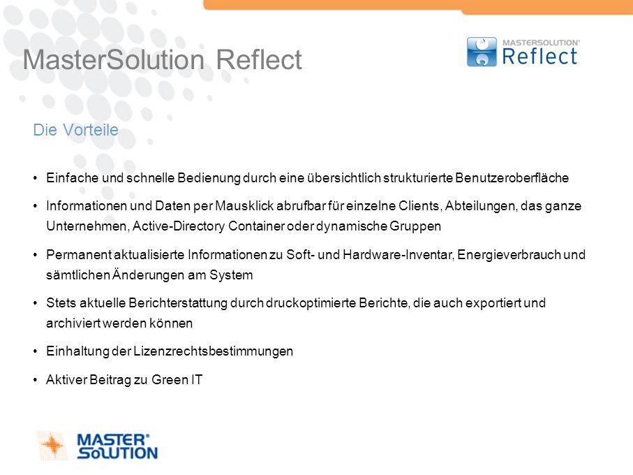 MasterSolution Reflect Die Vorteile Einfache und schnelle Bedienung durch eine übersichtlich strukturierte Benutzeroberfläche Informationen und Daten