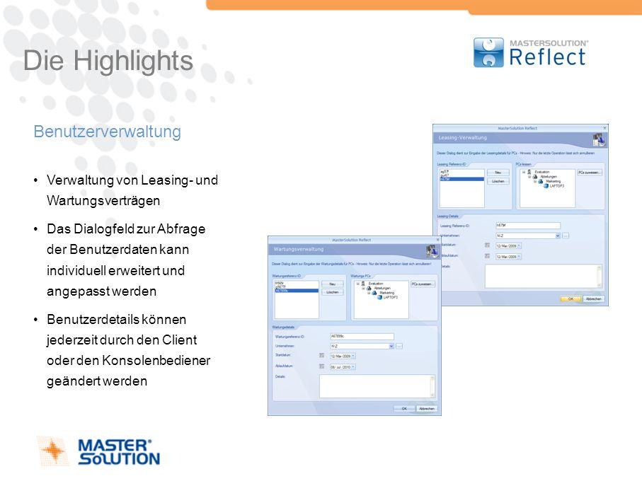 Die Highlights Benutzerverwaltung Verwaltung von Leasing- und Wartungsverträgen Das Dialogfeld zur Abfrage der Benutzerdaten kann individuell erweiter