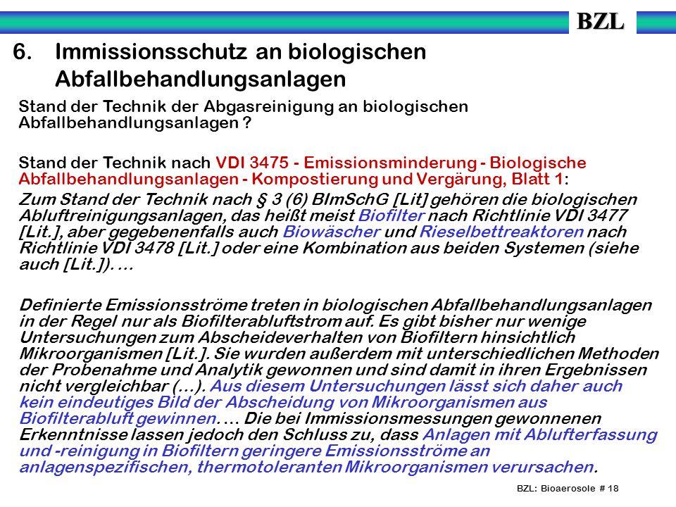 BZL: Bioaerosole # 18 6.Immissionsschutz an biologischen Abfallbehandlungsanlagen Stand der Technik der Abgasreinigung an biologischen Abfallbehandlungsanlagen .