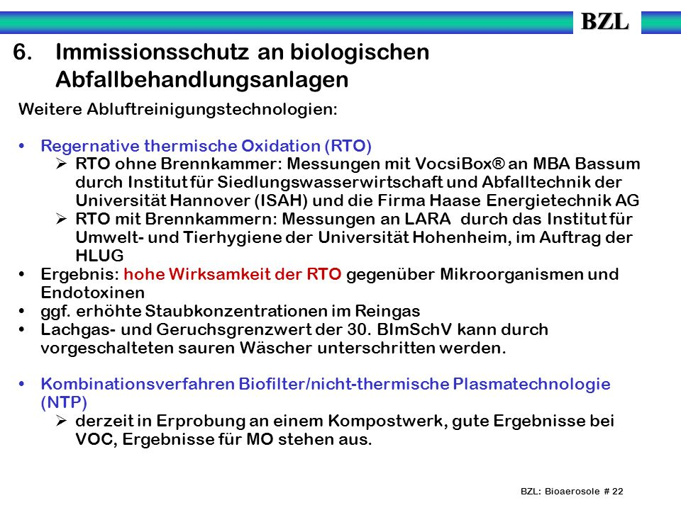 BZL: Bioaerosole # 22 6.Immissionsschutz an biologischen Abfallbehandlungsanlagen Weitere Abluftreinigungstechnologien: Regernative thermische Oxidati