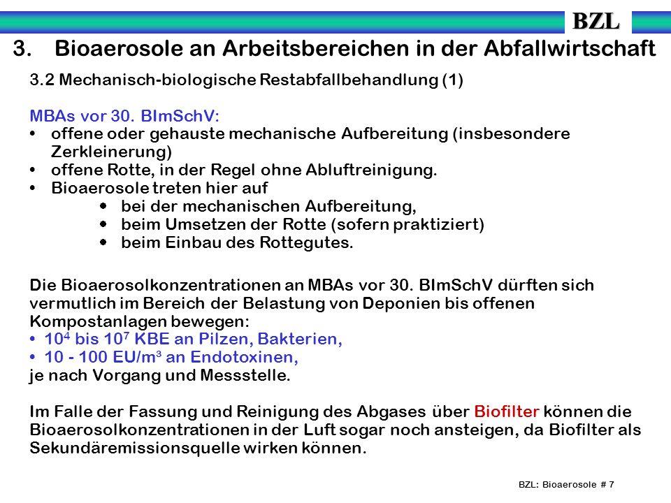BZL: Bioaerosole # 7 3.Bioaerosole an Arbeitsbereichen in der Abfallwirtschaft 3.2 Mechanisch-biologische Restabfallbehandlung (1) MBAs vor 30. BImSch